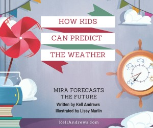 How Kids Can Predict the Weather: Meteorology Basics for Kids