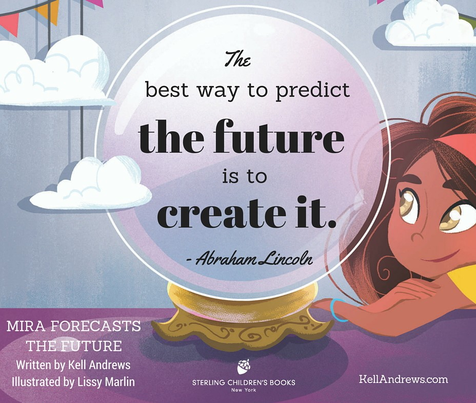 The best way to predict the future is to create it. Illus by Lissy Marlin. kellandrews.com