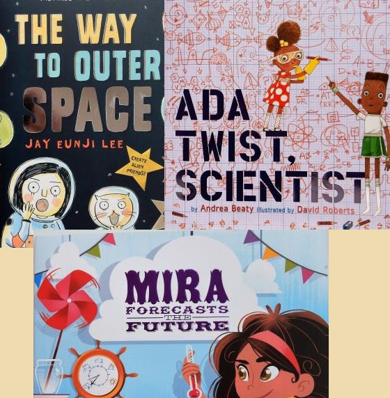 Science Girls, The Way to Outer Space, Ada Twist, Scientist, and Mira Forecasts the Future
